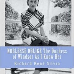 Noblesse Oblige: The Duchess of Windsor as I Knew Her