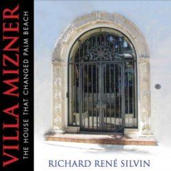 Villa Mizner, The House That Changed Palm Beach